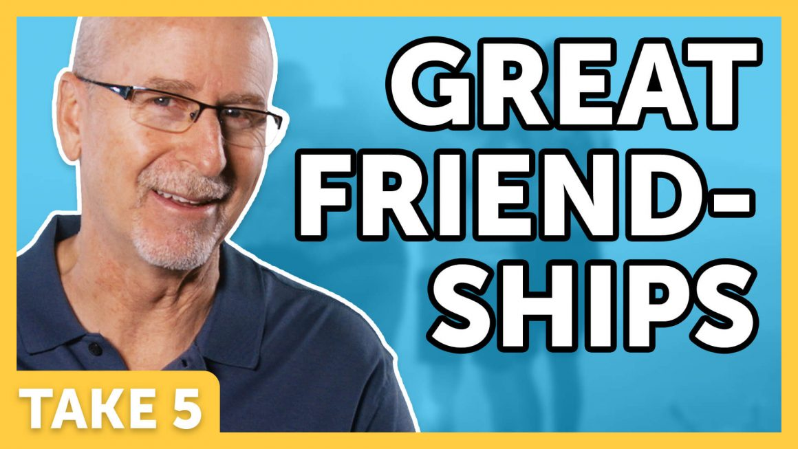 4 Secrets to Great Friendships   Laugh Again Take 5 with Phil Callaway