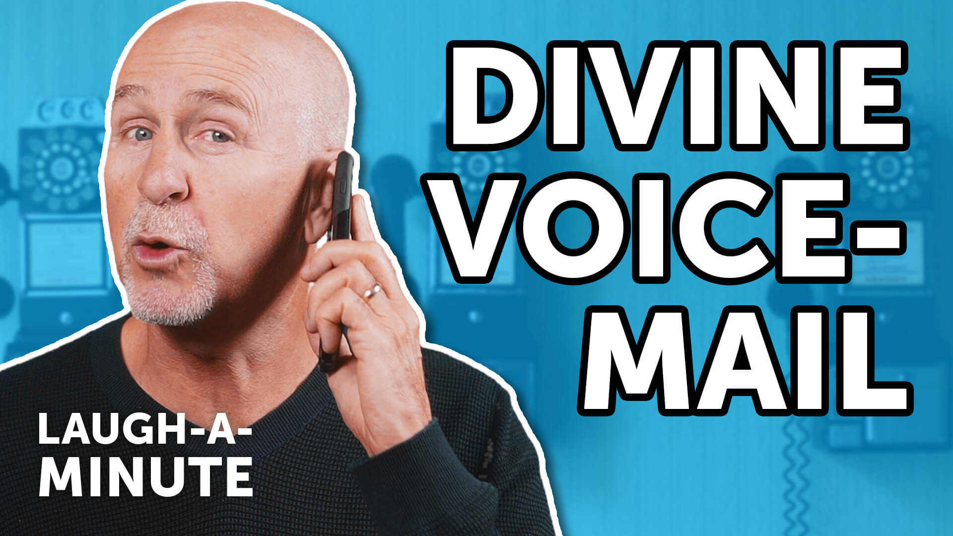 Divine Voicemail - Laugh-A-Minute with Phil Callaway | Laugh Again TV