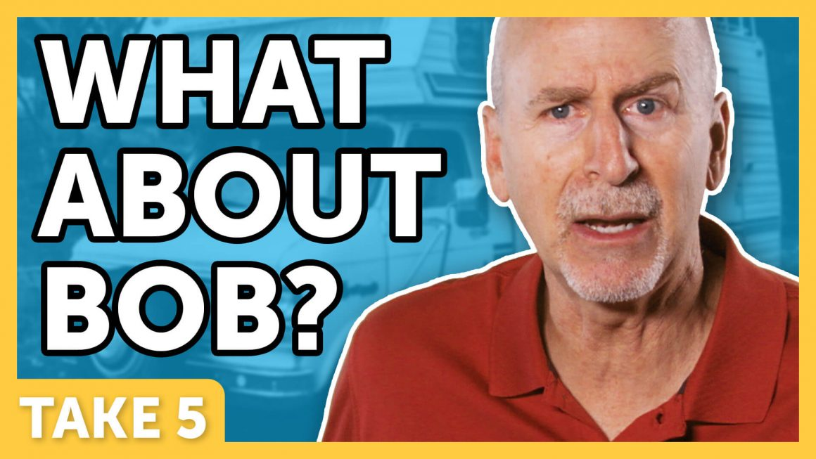 What About Bob?   Laugh Again Take 5 with Phil Callaway