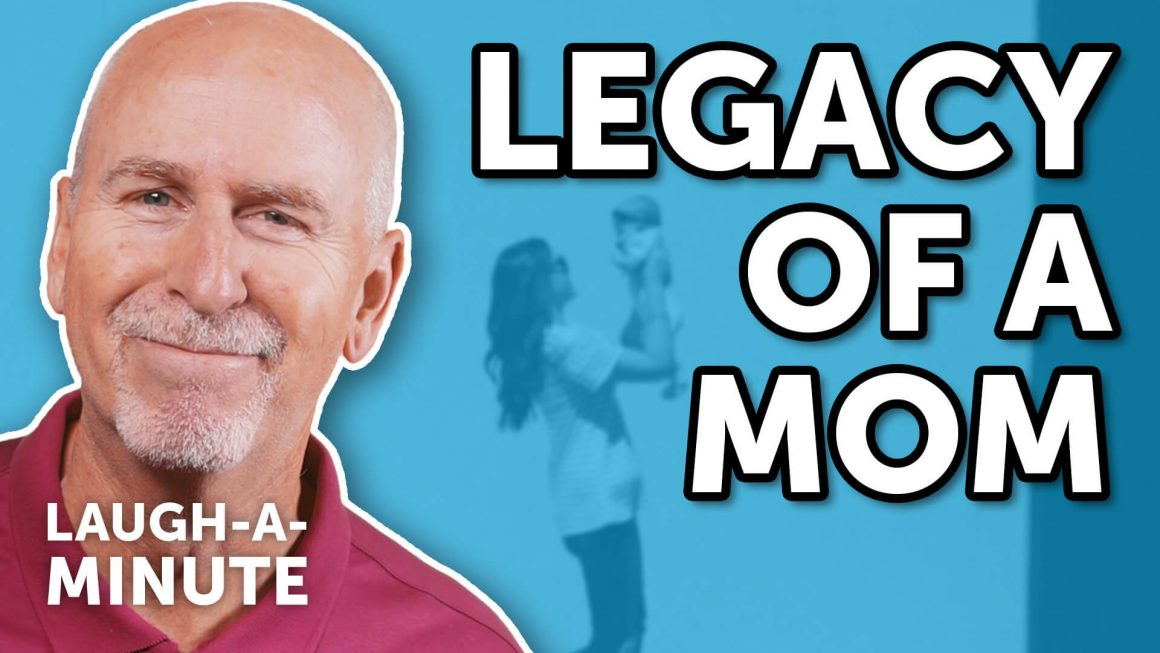 Legacy of a Mom - Laugh-A-Minute with Phil Callaway | Laugh Again TV