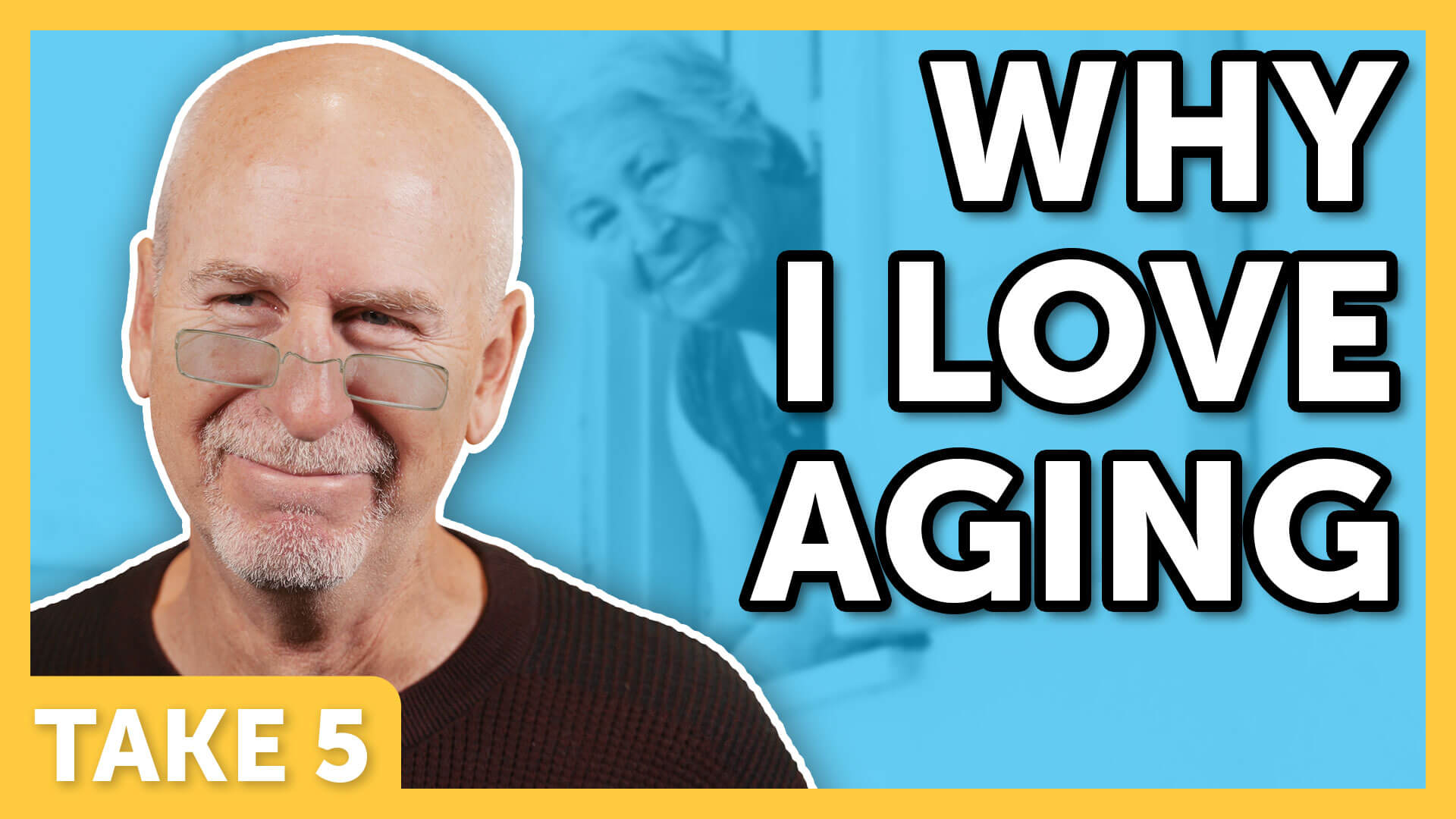 Why I Love Aging - Laugh Again Take 5 with Phil Callaway | Laugh Again TV
