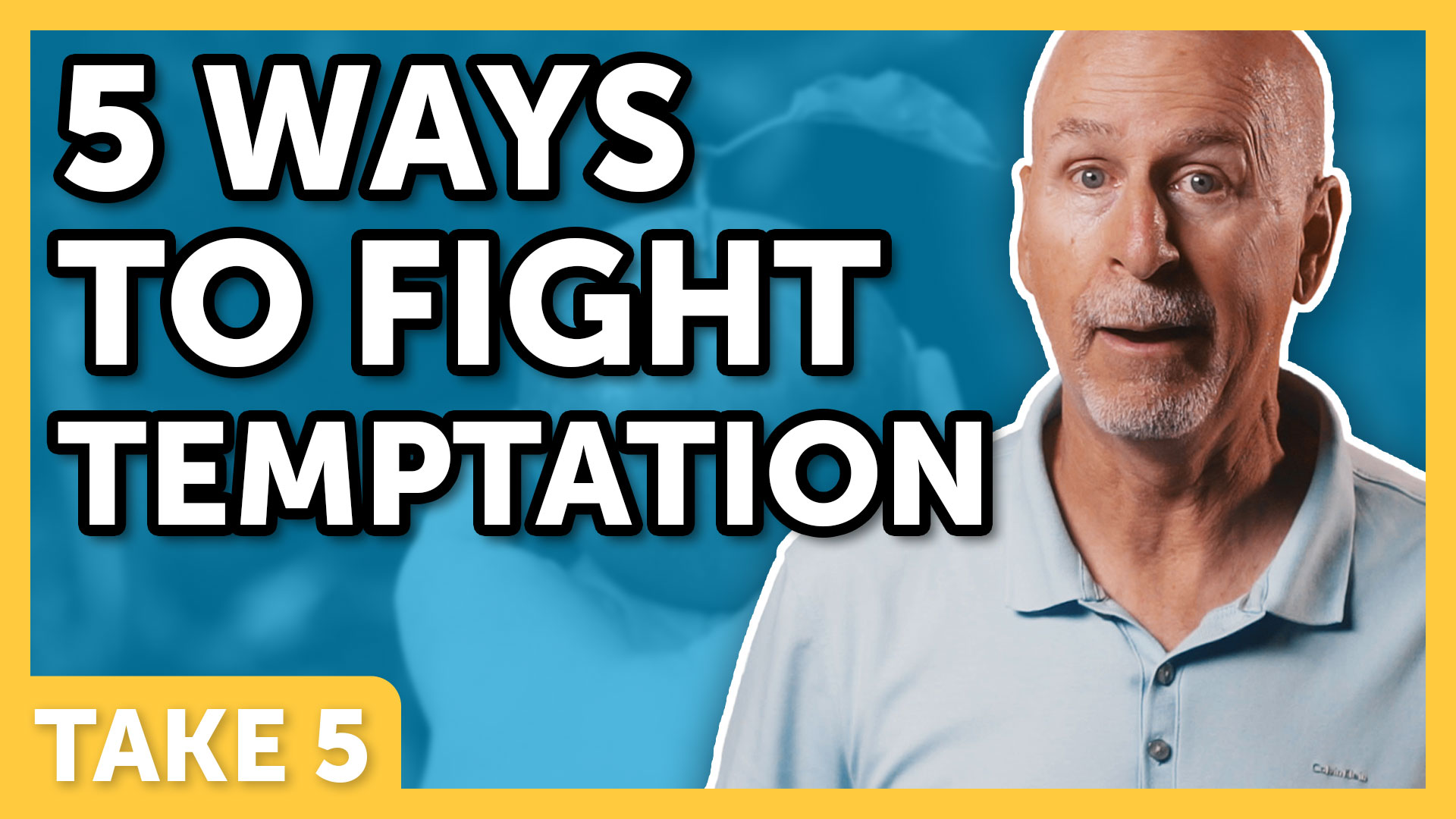 5 Ways to Fight Temptation