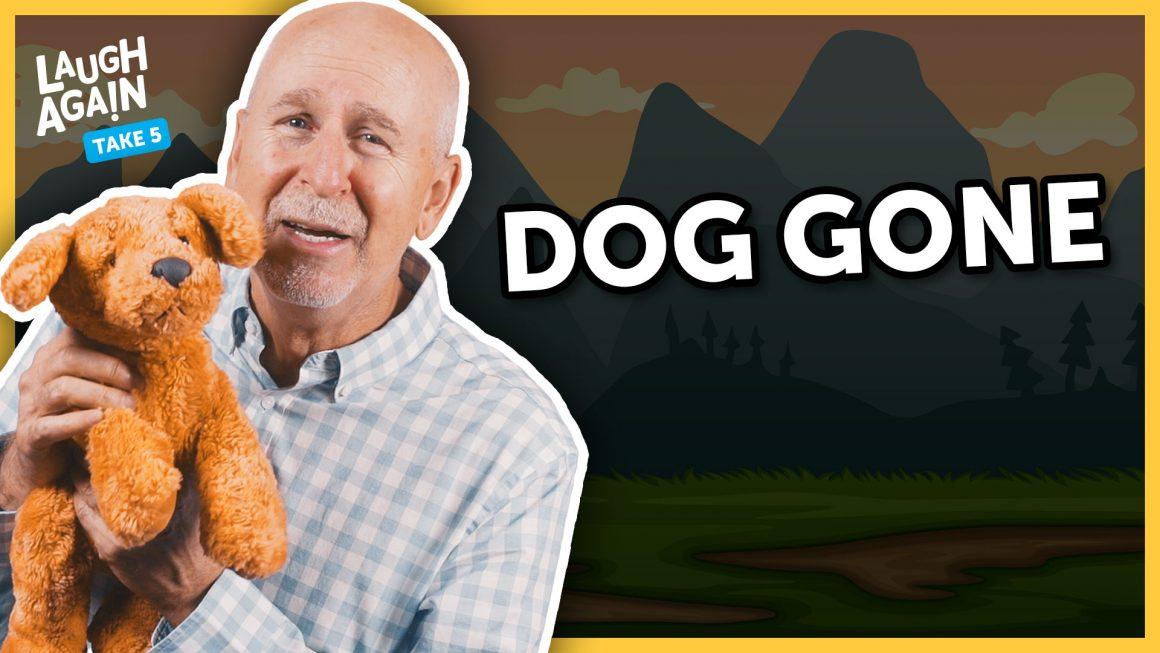 Dog Gone - Laugh Again Take 5