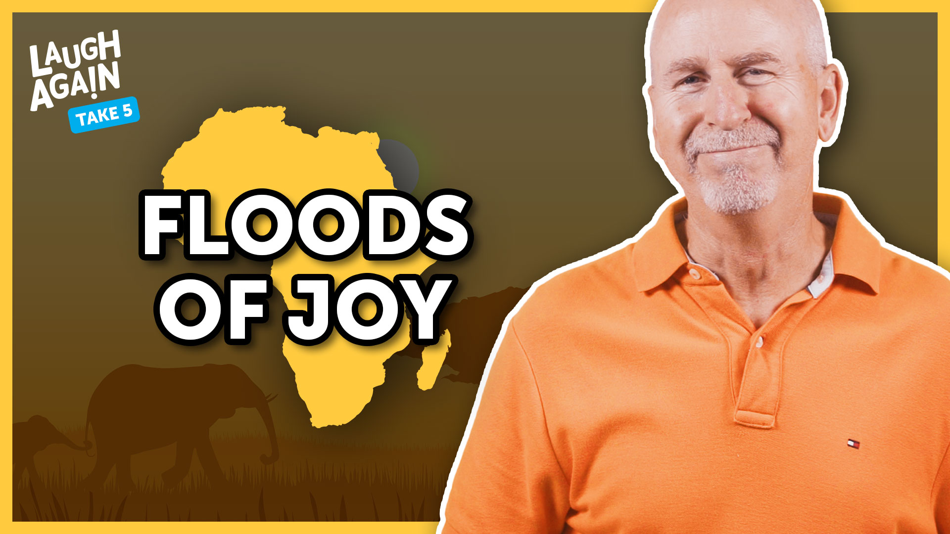 Floods of Joy | Laugh Again Take 5 with Phil Callaway