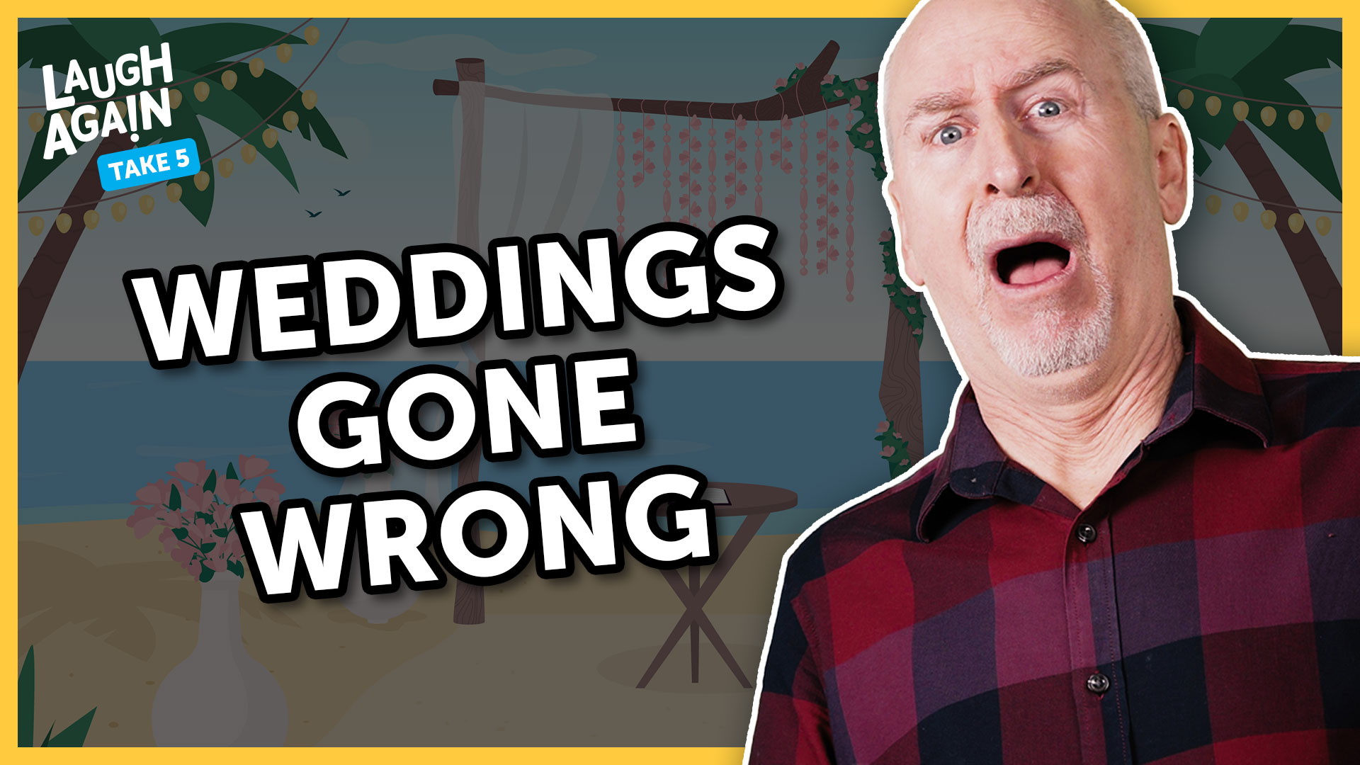Weddings Gone Wrong | Laugh Again Take 5 with Phil Callaway